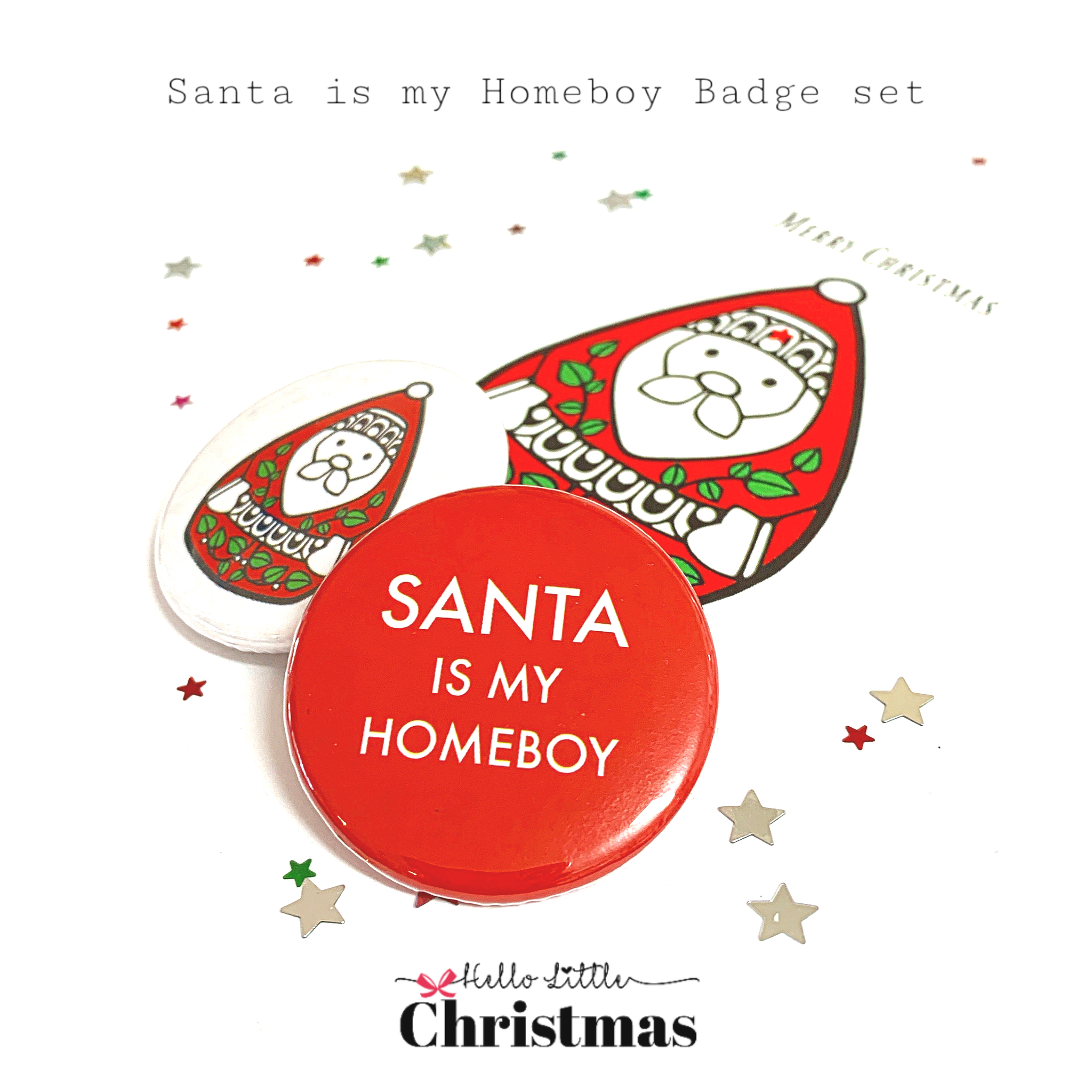 🎅🏻 Santa🎅🏻 is my Homeboy Badge set