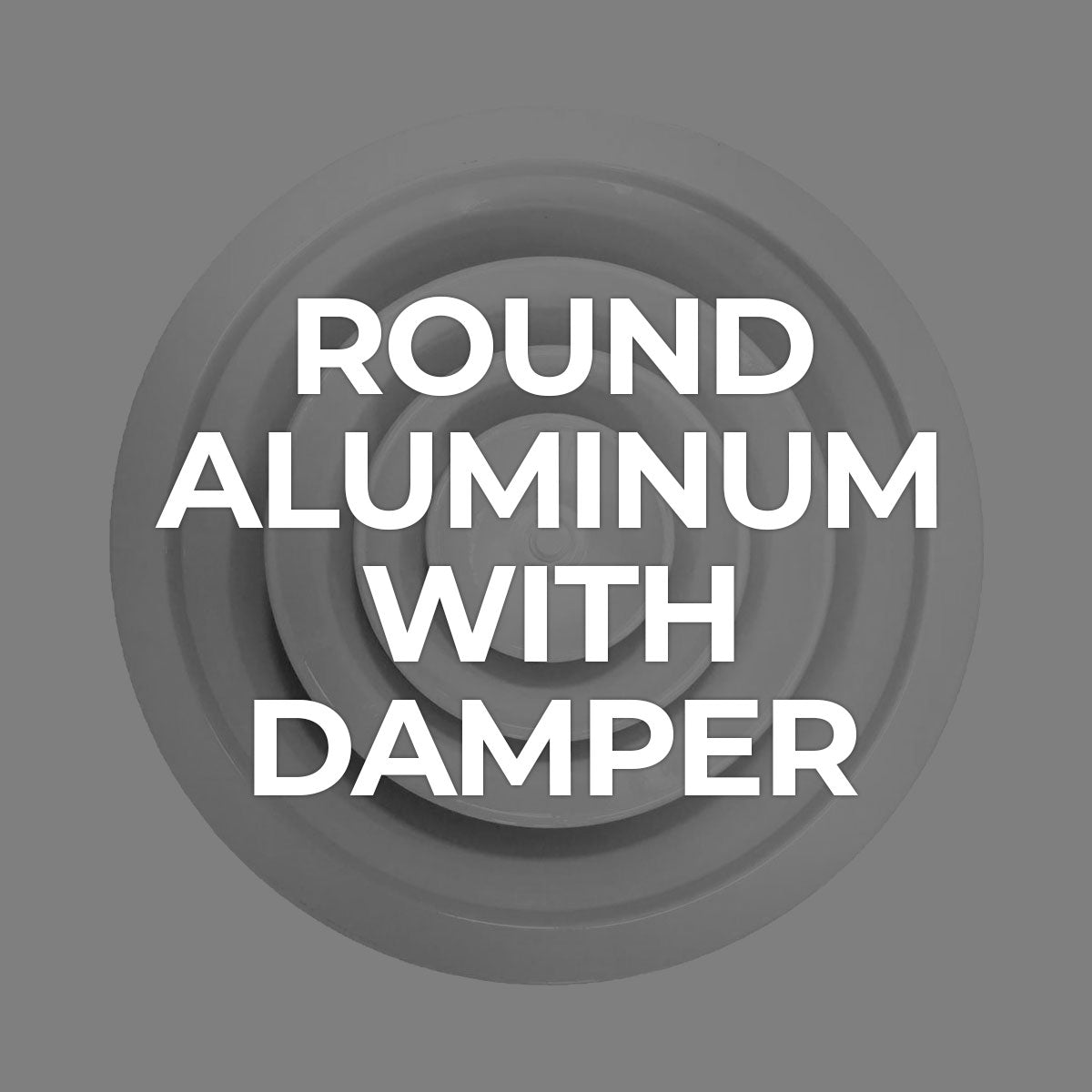 Supply / Round Aluminum with Damper