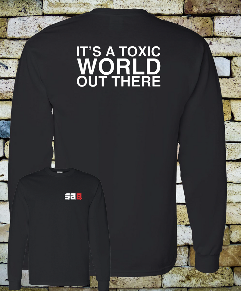IT'S A TOXIC WORLD LONG SLEEVE TEE