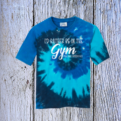 I'D RATHER BE IN THE GYM YOUTH TIE DYE