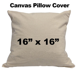 "Canvas Pillow cover 16""x16"""