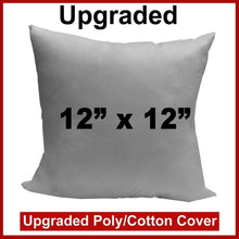"Load image into Gallery viewer, Pillow Form 12"" x 12"" (Polyester Fill) - Premium Fabric Cover"