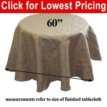 "Load image into Gallery viewer, Burlap Tablecloth 60"" Round"