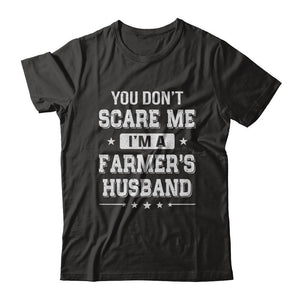 You Don't Scare Me I'm A Farmer's Husband