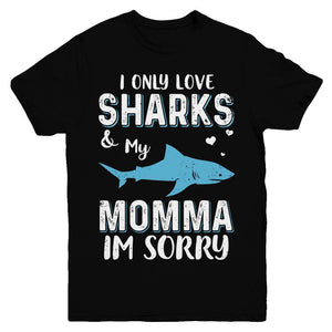 I Only Love Sharks And My Momma I'm Sorry Youth