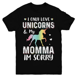 I Only Love Unicorns And My Momma I'm Sorry Youth