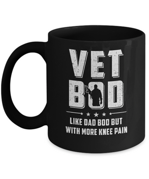 Vet Bod Like Dad Bod But With More Knee Pain Veteran Mug