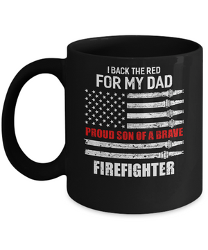 I Back The Red For My Dad Proud Son Firefighter Mug