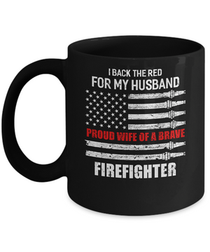I Back The Red For My Husband Proud Wife Firefighter Mug