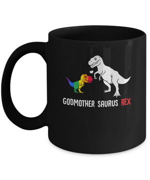 Godmother Saurus T-Rex Dinosaur Gift LGBT Support Mug