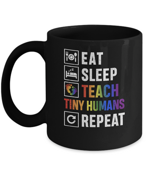 Eat Sleep Teach Tiny Humans Repeat Mommy Mug