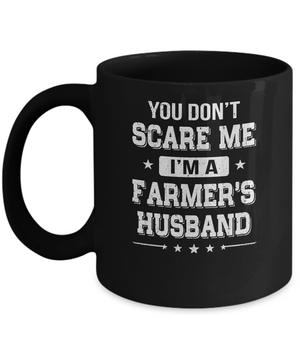 You Don't Scare Me I'm A Farmer's Husband Mug