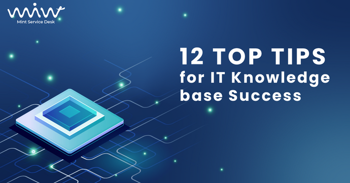 12 Top Tips for IT Knowledge Base Success