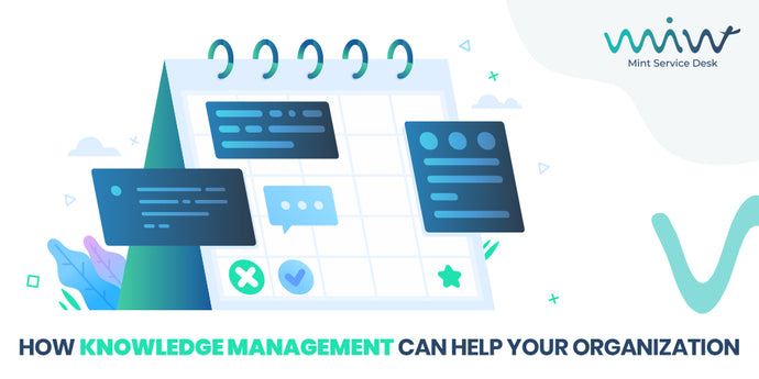 How Knowledge Management Can Help Your Organization