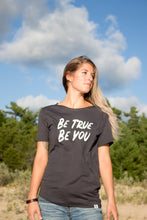 Load image into Gallery viewer, Be True Be You Tee