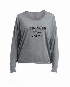 Stronger Than You Know Slippery Soft Long Sleeve Tee