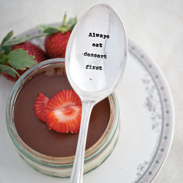 Always Eat Dessert First Dessert Spoon