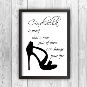 Cinderella Is Proof That A Pair Of Shoes Can Change Your Life Print-b
