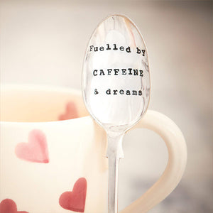 Fuelled By Caffeine & Dreams Teaspoon