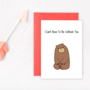 I Cant Bear To Be Without You Card