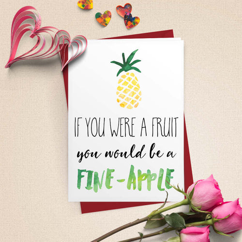 If You Were A Fruit You Would Be A Fine Apple Card