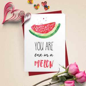 You Are One In A Melon Card