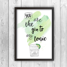 You Are The Gin To My Tonic Print-b