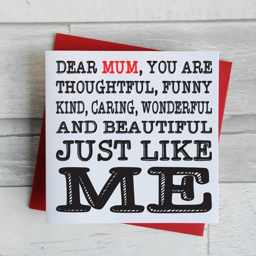 Just Like Me Mother's Day Card