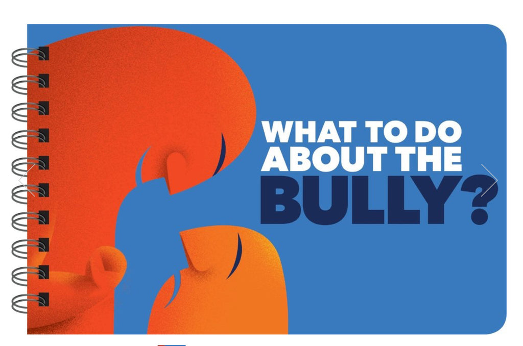 WHAT TO DO ABOUT THE BULLY? - BULLYING ADVICE AND STRATEGIES