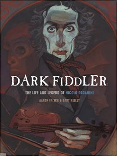 Dark Fiddler - The Life and Legend of Nicolo Paganini