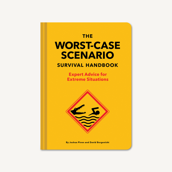 The Worst-Case Scenario Survival Handbook - Extreme Situations