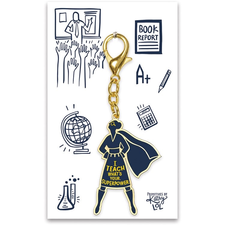 I Teach What's your Super Power? Keychain