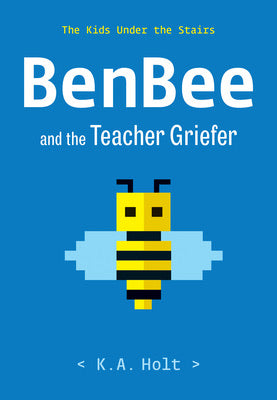 The Kids Under the Stairs: BenBee and the Teacher Griever