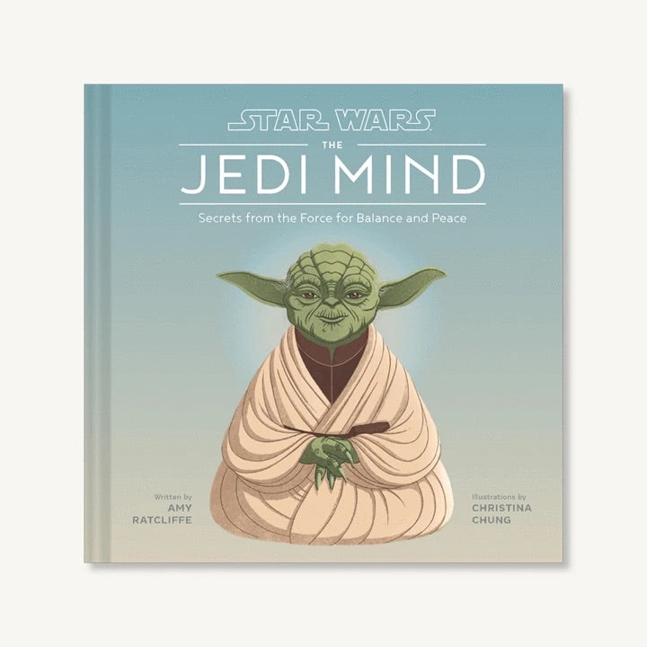 Star Wars The Jedi Mind Secrets From the Force for Balance and Peace