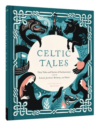 Celtic Tales Fairy Tales and Stories of Enchantment from Ireland