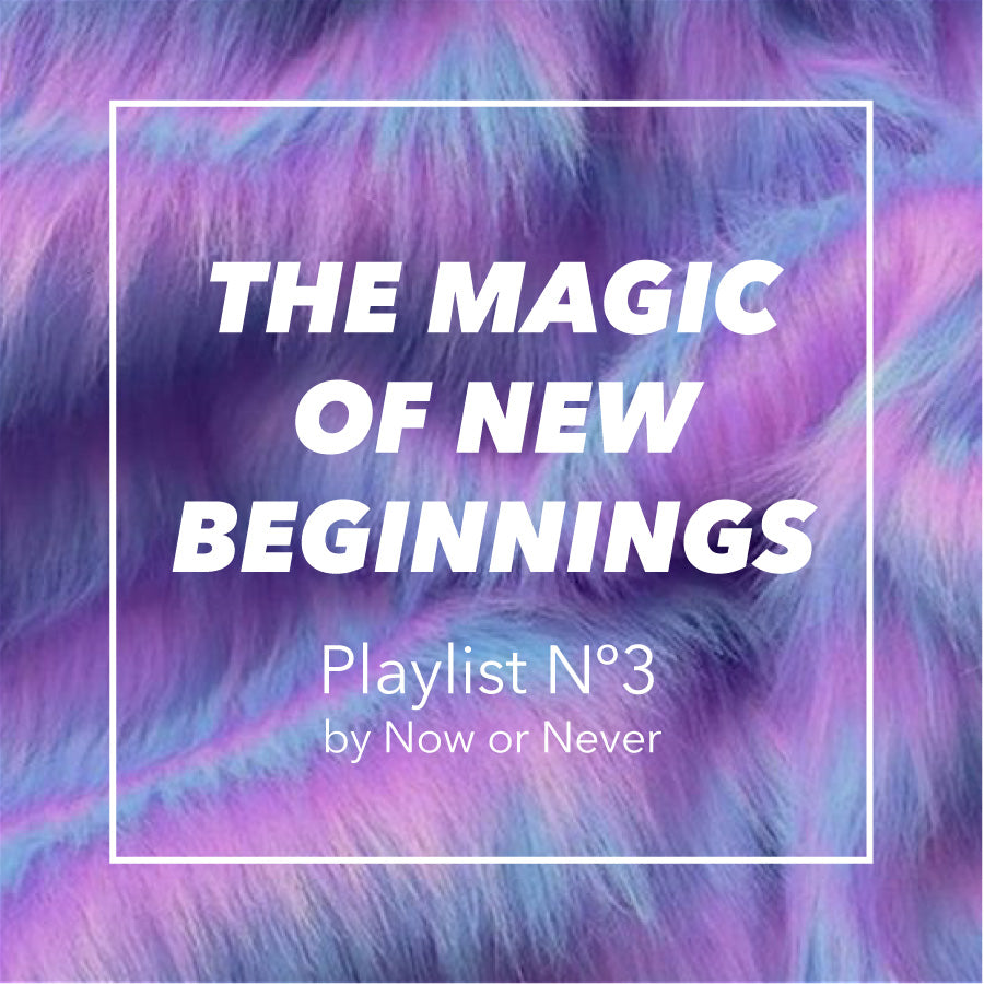 Playlist Nº3: Magic of the New Beginnings