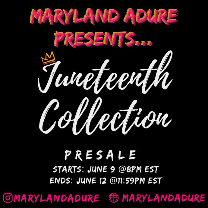 Maryland Adure LLC presents: the Juneteenth Collection...