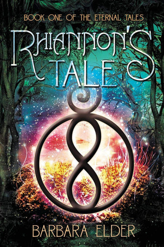 Rhiannon's Tale: Book One of the Eternal Tales