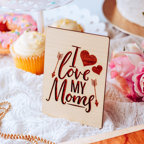 I Love My Moms, Lesbian Moms, Happy Mothers Day, Mothers Day Card, Wood Greeting Card,