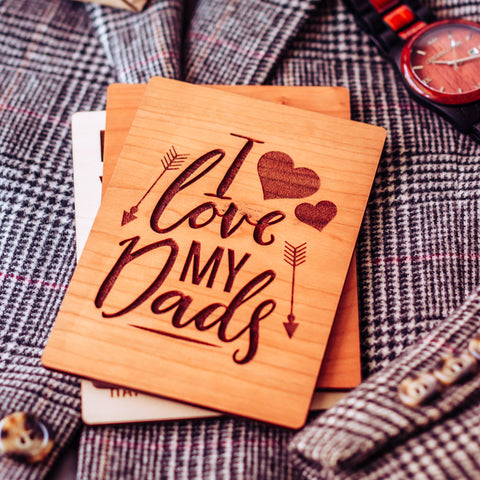 Gay Fathers Day Card, Two Dads Card, Fathers Day Gift, Wood Card, I Love My Dads,