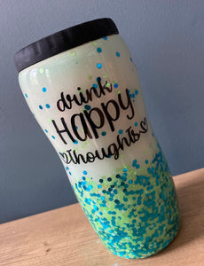 "12oz Slim Can Cooler ""Drink happy thoughts"""