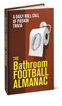 The Bathroom Football Almanac