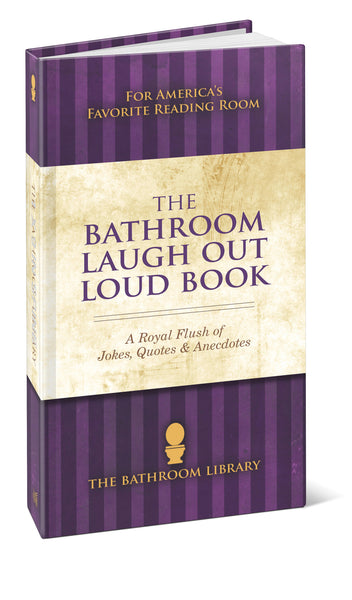 The Bathroom Laugh Out Loud Book