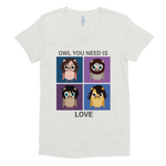 OWL YOU NEED IS LOVE/Women's Crew Neck T-shirt