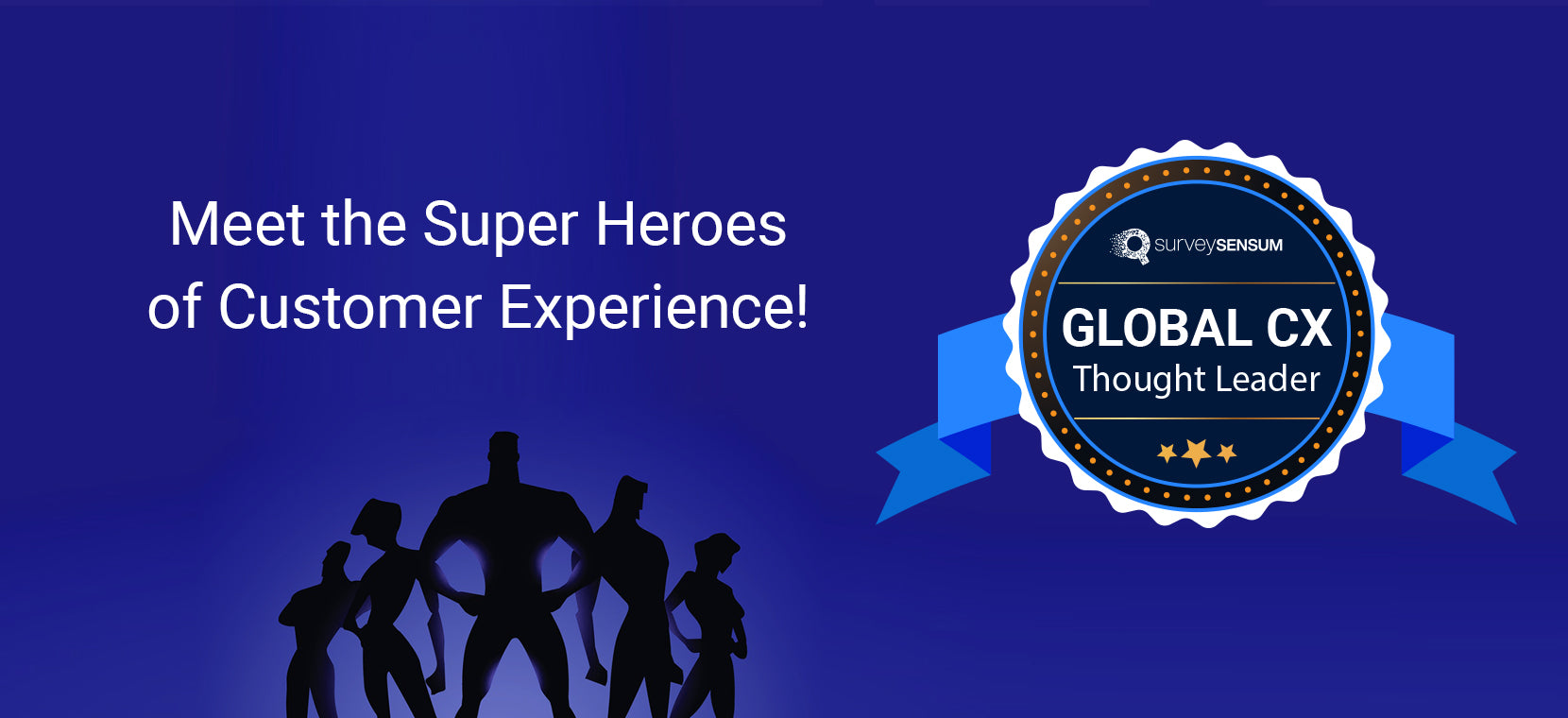 Meet the Super Heroes of Customer Experience