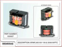 Load image into Gallery viewer, Generac 0G0627 Transformer 240/16V 1VA&56VA W/PTC