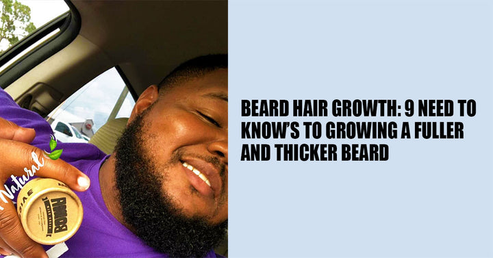 Beard Hair Growth: 9 Need To Know's To Growing A Fuller And Thicker Beard