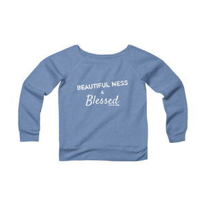 Life of Mom - Beautiful Mess & Blessed Sweatshirt