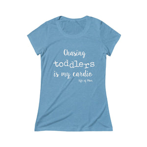 Life of Mom - Chasing Toddlers is my Cardio T-Shirt