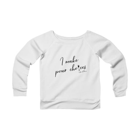 Life of Mom - I Make Pour Choices - Sweatshirt